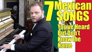 Download 7 Mexican Songs You´ve Heard And Don't Know The Name Video