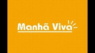 Download Manhã Viva - 16/08/17 Video