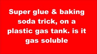 Download Super glue & baking soda trick, on plastic gas tank, is it gas soluble ?? Video