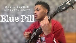 Download Blue Pill ft. Travis Scott - Metro Boomin (cover) Video