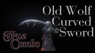 Download Dark Souls 3 Old Wolf Curved Sword - True Combo Video