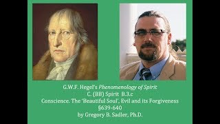 Download Half Hour Hegel: Phenomenology of Spirit (Conscience, Beautiful Soul, Evil & Forgiveness, 639-640) Video