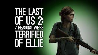 Download The Last of Us Part 2: 7 Reasons We're Terrified of Ellie Video
