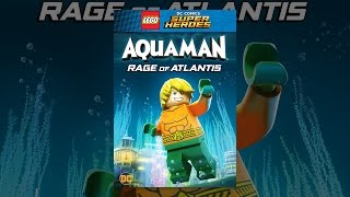 Download LEGO DC Super Heroes: Aquaman: Rage of Atlantis Video