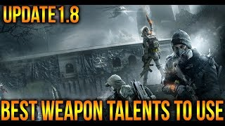 Download THE DIVISION 1.8 - BEST WEAPON TALENTS FOR PVP & PVE | ONE TALENT TO FORGET IN UPDATE 1.8 Video