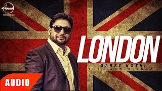 Download London (Full Audio Song) | Garry Hothi | Punjabi Audio Song Collection | Speed Records Video