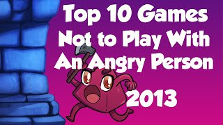 Download Top 10 Games NOT to play with an Angry Person Video