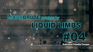 Download MicroBrute patches by LIQUID LIMBS #04 basses/leads/loops Video