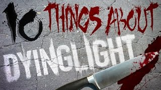 Download 10 Things You Don't Know About Dying Light Video