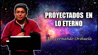 Download Proyectados en lo eterno - Fernando Orihuela Video