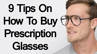 Download 9 Tips On How To Buy Prescription Glasses | Buying Perfect Pair Of Eyeglasses Online | Eye-Glasses Video