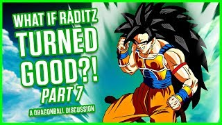Download WHAT IF RADITZ TURNED GOOD? PART 7 | A Dragonball Discussion Video