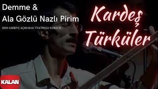 Download Kardeş Türküler - Demme & Ala Gözlü Nazlı Pirim [ Live Concert © 2004 Kalan Müzik ] Video