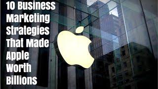 Download 10 Business Marketing Strategies That Made Apple Worth Billions Video