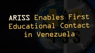 Download ARISS Enables First Educational Contact in Venezuela Video