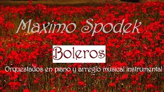 Download GRANDES BOLEROS ORQUESTADOS EN PIANO Y ARREGLO MUSICAL INSTRUMENTAL Video