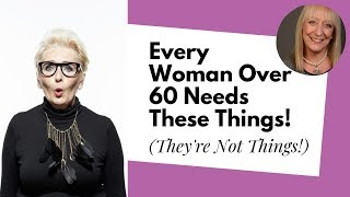 Download 5 Surprising Things Every Woman Over 60 Needs... Hint: None of Them Are Things! Video