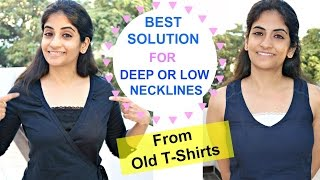 Download Best Solution for Low and Deep Necklines Using Old T-shirts: Light & Comfortable Video