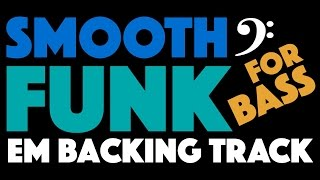 Download Smooth Funk Backing Track For Bass In E Minor Video