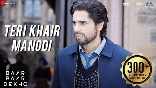 Download Teri Khair Mangdi - Baar Baar Dekho | Sidharth Malhotra & Katrina Kaif | Bilal Saeed Video