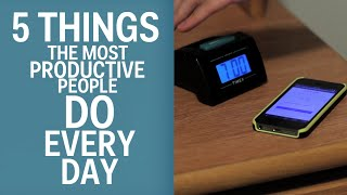 Download 5 Things The Most Productive People Do Every Day Video
