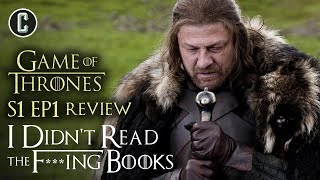 Download Game of Thrones Season 1 Episode 1 Review - I Didn't Read the F***ing Books Video