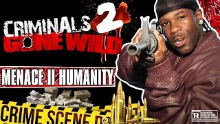 Download Criminals Gone Wild 2: Menace II Humanity (Full Documentary) Video