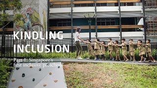 Download Kindling Inclusion Part 1: Singapore's First Inclusive Preschool Video