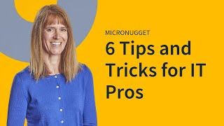 Download Microsoft Office: 6 Tips and Tricks for IT Pros Video