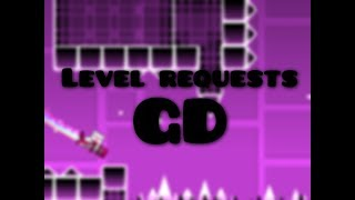 Download Geometry Dash   Level Requests (and some gameplay) Video