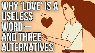Download Why 'love' is a useless word – and three alternatives Video