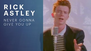 Download Rick Astley - Never Gonna Give You Up Video