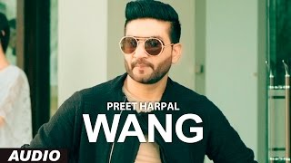 Download Preet Harpal: Wang (Audio Song) | Case | Latest Punjabi Songs 2016 | T-Series Apna Punjab Video