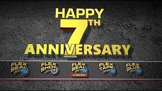 Download HAPPY 7th ANNIVERSARY, FLEX SEAL®! Video