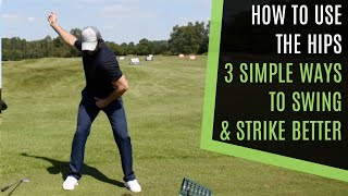 Download ROTATE THE HIPS IN THE GOLF SWING 3 SIMPLE TIPS - INSTINCTIVE, TECHNIQUE AND SWING FEEL Video