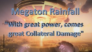 Download Megaton Rainfall - With Great Power Comes Great Collateral Damage Video