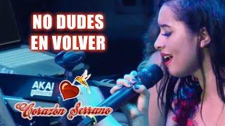 Download Corazón Serrano - No Dudes En Volver Video