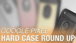 Download Top 5 Hard Cases for the Google Pixel XL Video