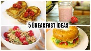 Download 5 Easy Breakfast Ideas! Video