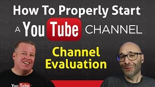 Download How To Start A YouTube Channel Properly - Channel Evaluation Video