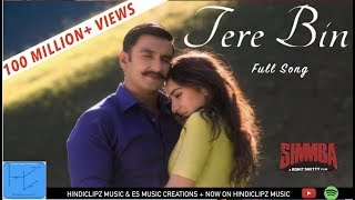 Download SIMMBA: Tere Bin Full Song | Ranveer & Sara | Rahat Fateh Ali Khan, Asees Kaur & Tansihk Bagchi Video