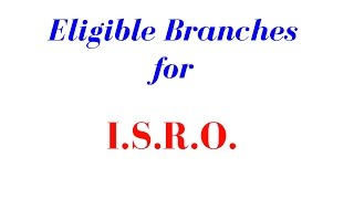 Download Eligible Branches for ISRO Engineer Scientist 2017 Video
