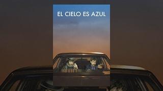Download El Cielo es Azul Video