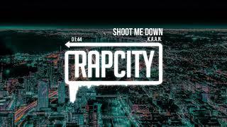 Download K.A.A.N. - Shoot Me Down Video