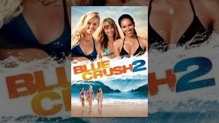 Download Blue Crush 2 Video