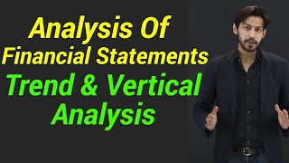 Download Analysis of financial Statement- Trend and vertical analysis Video