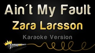 Download Zara Larsson - Ain't My Fault (Karaoke Version) Video