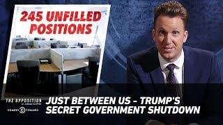 Download Just Between Us - Trump's Secret Government Shutdown - The Opposition w/ Jordan Klepper Video