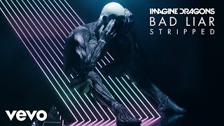 Download Imagine Dragons - Bad Liar (Stripped/Audio) Video