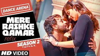 Download Dance Arena 2: Mere Rashke Qamar Refix | Episode 3 | Tatva K | Baadshaho | T-Series Video